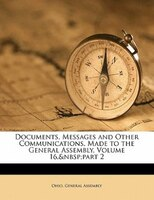 Documents, Messages And Other Communications, Made To The General Assembly, Volume 16, part 2