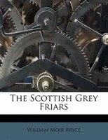 The Scottish Grey Friars