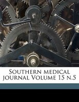 Southern Medical Journal Volume 15 N.5