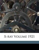 X-ray Volume 1921