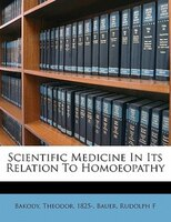Scientific Medicine In Its Relation To Homoeopathy