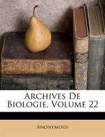 Archives De Biologie, Volume 22