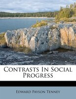 Contrasts In Social Progress