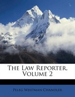 The Law Reporter, Volume 2