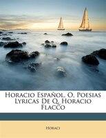 Horacio Español, O, Poesias Lyricas De Q. Horacio Flacco