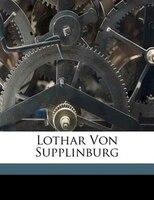 Lothar Von Supplinburg - Wilhelm Bernhardi
