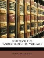 Lehrbuch Des Pandektenrechts, Volume 1 - Bernhard Windscheid
