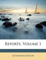 Reports, Volume 1 - Littlemore Asylum