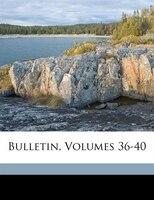 Bulletin, Volumes 36-40 - Société Industrielle Et Agricole D'ang
