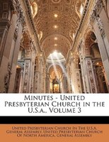 Minutes - United Presbyterian Church In The U.s.a., Volume 3