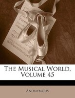 The Musical World, Volume 45