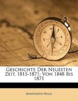 Geschichte Der Neuesten Zeit, 1815-1871: zweiter Band