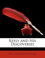 Keely And His Discoveries