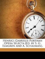 Henrici Gabrielis Porthan Opera Selecta [ed. By S. G. Elmgren And A. Schauman].