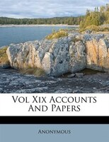 Vol Xix Accounts And Papers