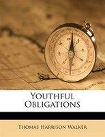 Youthful Obligations