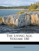 The Living Age, Volume 180