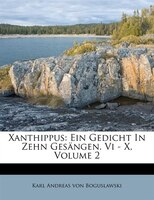 Xanthippus: Ein Gedicht In Zehn Gesängen. Vi - X, Volume 2