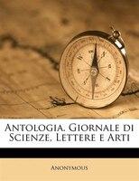 Antologia. Giornale di Scienze, Lettere e Arti