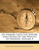 An Inquiry Into The Nature And Causes Of The Wealth Of Nations, Volume 4