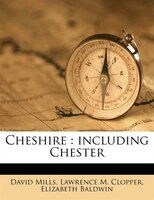 Cheshire: including Chester
