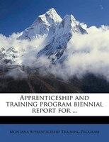 Apprenticeship And Training Program Biennial Report For ...