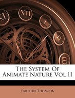 The System Of Animate Nature Vol Ii