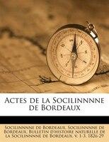 Actes De La Socilinnnne De Bordeaux