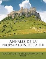Annales De La Propagation De La Foi