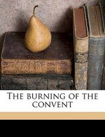 The Burning Of The Convent