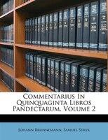 Commentarius In Quinquaginta Libros Pandectarum, Volume 2