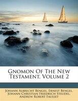 Gnomon Of The New Testament, Volume 2