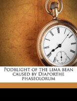 Podblight Of The Lima Bean Caused By Diaporthe Phaseolorum