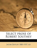 Select Prose Of Robert Southey