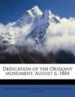 Dedication Of The Oriskany Monument, August 6, 1884