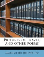 Pictures Of Travel, And Other Poems
