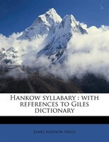 Hankow Syllabary: With References To Giles Dictionary