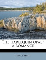 The Harlequin Opal: A Romance