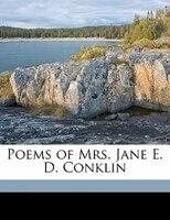 Poems Of Mrs. Jane E. D. Conklin