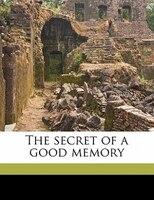 The Secret Of A Good Memory