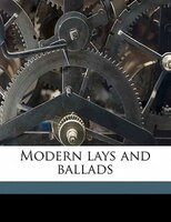 Modern Lays And Ballads