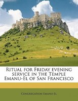 Ritual For Friday Evening Service In The Temple Emanu-el Of San Francisco