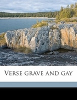 Verse Grave And Gay