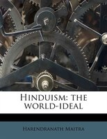 Hinduism: The World-ideal