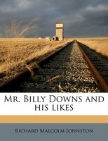 Mr. Billy Downs And His Likes
