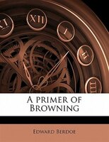 A Primer Of Browning