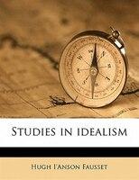 Studies In Idealism