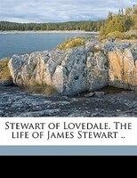 Stewart Of Lovedale. The Life Of James Stewart ..