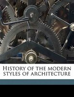 History Of The Modern Styles Of Architecture