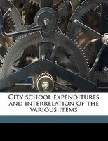 City School Expenditures And Interrelation Of The Various Items